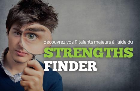 Utilisez le StrengthsFinder pour découvrir vos 5 talents majeurs et les mettre en action au quotidien | Entrepreneuriat, Carrière & Personal Branding | Scoop.it