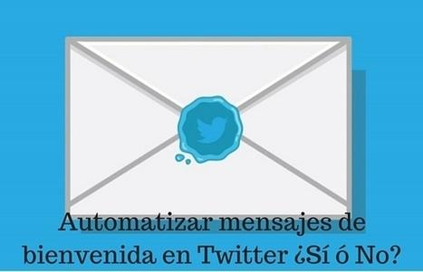 Herramientas. Automatizar mensajes de bienvenida en Twitter ¿Sí ó No?   Red Community  Manager.   Scoop.it