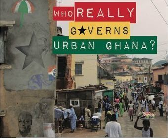 Report : Who really governs urban Ghana? | Urban Development in Africa | Scoop.it