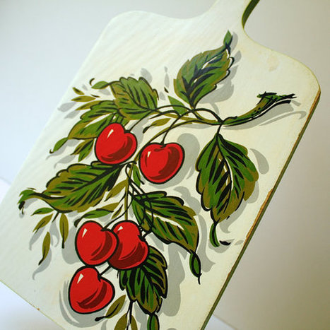 Vintage Cutting Board with Cherries | Ericas Kitchen Gadgets | Scoop.it