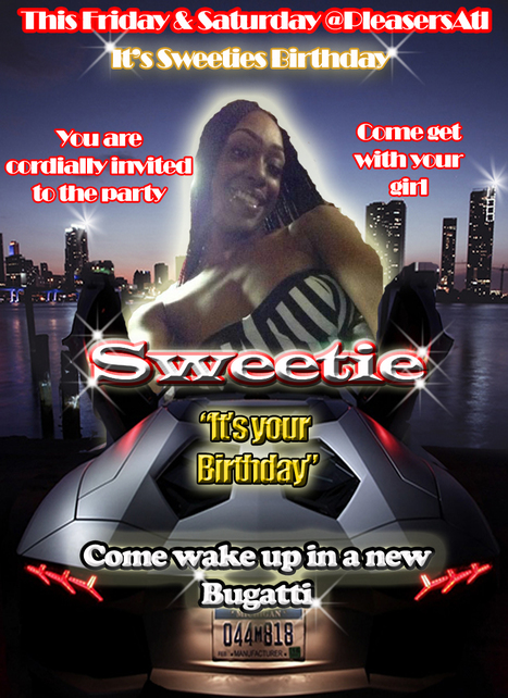 @PleasersAtl....It's Sweeties Birthday and we wanna see you in the house.  That's Fri & Sat.......#GetAtMe | GetAtMe | Scoop.it