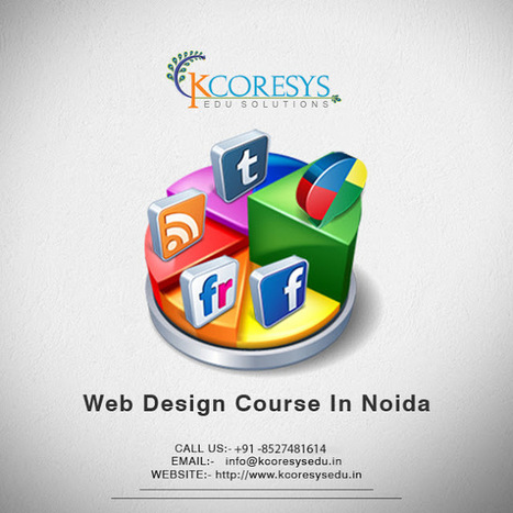 Become a Professional Web Designer with Web Design Training in Noida | Training in Noida | Scoop.it