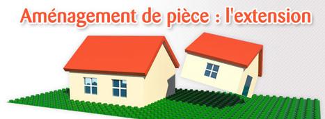 Aménagement de pièce : quel type d'extension pour ma maison ? | IMMOBILIER 2015 | Scoop.it