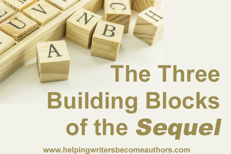 Structuring Your Story's Scenes, Pt. 7: The Three Building Blocks of the Sequel | Sarah's Scoops on Writing | Scoop.it
