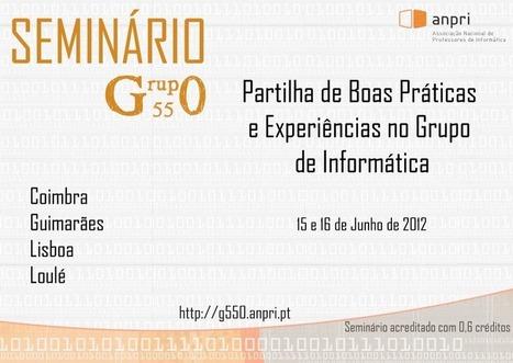 Pérolas com as TIC: Seminário G550- Partilha de Boas Práticas e ... | Aprendizagem Informal (Informal Learning) e Tecnologia | Scoop.it