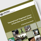 First UNODC study: Transnational organized crime threats in East Asia and the Pacific | Wildlife Trafficking: Who Does it? Allows it? | Scoop.it