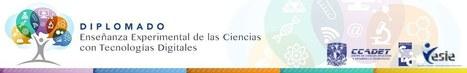 Diplomado: Enseñanza experimental de las ciencias con tecnologías digitales | Educacion, ecologia y TIC | Scoop.it