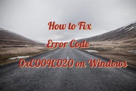 How to Fix Error Code 0xC004C020 | Windows Errors & Fixes | Scoop.it