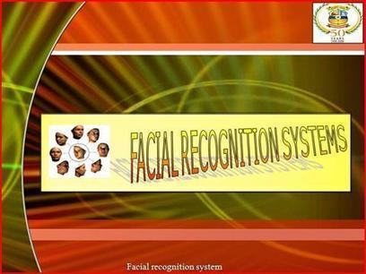 Facial Recognition System Ppt Presentation | Technology | Scoop.it