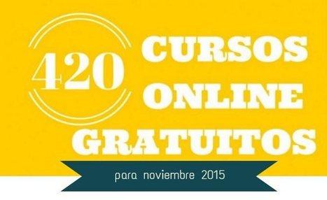 420 cursos universitarios, online y gratuitos que inician en noviembre | Educar con las nuevas tecnologías | Scoop.it