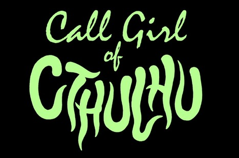 [KickStarter] Call Girl of Cthulhu, une comédie horrifique | Inspiration Rôlistique | Scoop.it