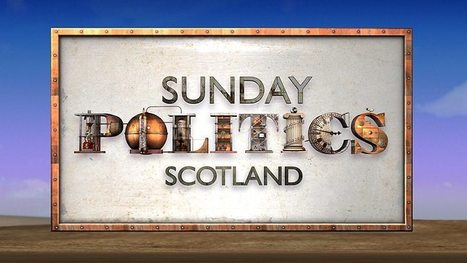 Sunday Politics Scotland, 17/08/2014 | Press coverage - Centre on Constitutional Change | Scoop.it