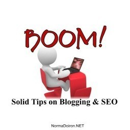 BOOM! Solid Tips on Blogging and SEO NormaDoiron.net | Best Blogging Tips Ever | Scoop.it
