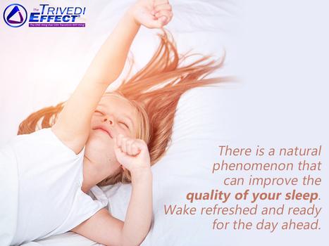 Explore a natural phenomenon called The Trivedi Effect® that can help to improve the quality of your sleep. | Website Stuff | Scoop.it