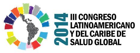 III Congreso Latinoamericano y del Caribe de Salud Global 2014.   Salud Publica   Scoop.it