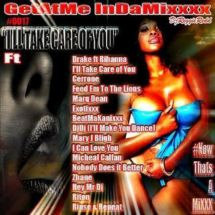 GetAtMe InDaMixxx #0017 Ill Take Care Of You | GetAtMe | Scoop.it