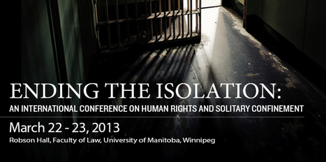 Ending the Isolation: An International Conference on Human Rights and Solitary Confinement | NGOs in Human Rights, Peace and Development | Scoop.it