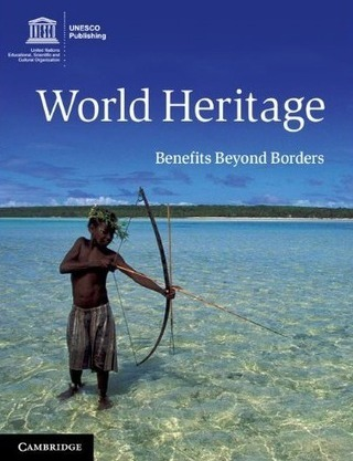 [New UNESCO Book] World Heritage | Benefits Beyond Borders | culture360.org | Asia Europe Culture News | Scoop.it