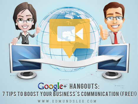 Google+ Hangouts: 7 Tips to Boost Your Business's Communication (Free) | BIZ BUZZ for Start-up, Small and Medium sized Food Businesses. | Scoop.it