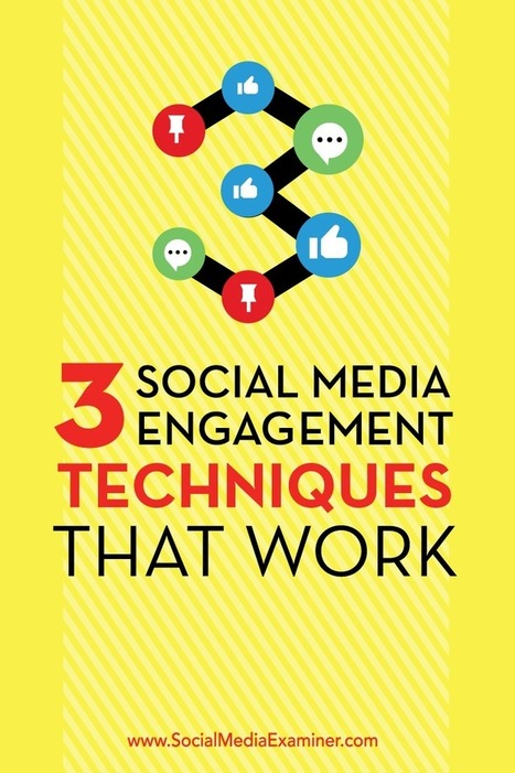 3 Social Media Engagement Techniques That Work | Social Media, SEO, Mobile, Digital Marketing | Scoop.it