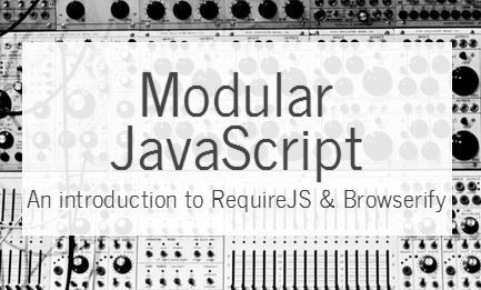 Modular JavaScript with RequireJS & Browserify | JavaScript for Line of Business Applications | Scoop.it