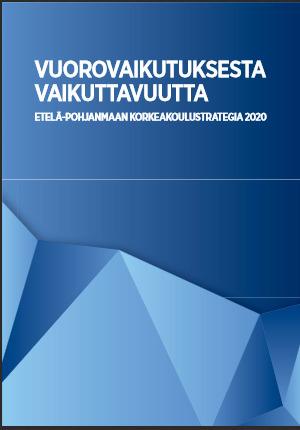 Vuorovaikutuksesta vaikuttavuutta - E-P:n korkeakoulustrategia 2020 | E-P:n alue | Scoop.it