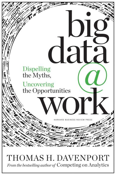 Tom Davenport's Guide to Big Data | Big Data | Scoop.it