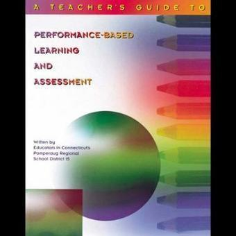 What is Performance-Based Learning and Assessment, and Why is it Important?   Assessment Strategies Collection   Scoop.it