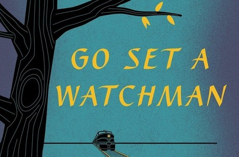 Harper Lee's 'Go Set a Watchman': How Scout Grew Up | 12 English | Scoop.it