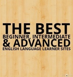 The Best Beginner, Intermediate & Advanced English Language Learner Sites | EFL and ESL Techno Skills | Scoop.it