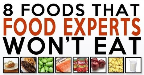 8 Foods Even The Experts Won't Eat | Let the EARTH provide! | Scoop.it