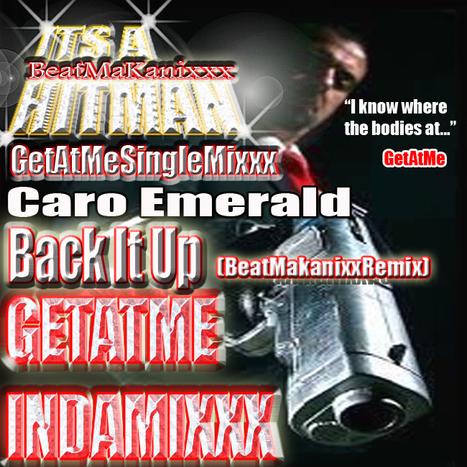 GetAtMeSingleMixxx BACK IT UP ft Caro Emerald BeatMakanixxx DjSinglemix | GetAtMe | Scoop.it