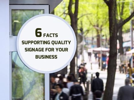 6 Facts Supporting Quality Signage for your Business | KenKindtSignworld | Scoop.it