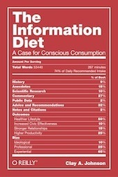 The Information Diet:  Not Just A Book, A Movement For Conscious Consumption of Information | Prionomy | Scoop.it