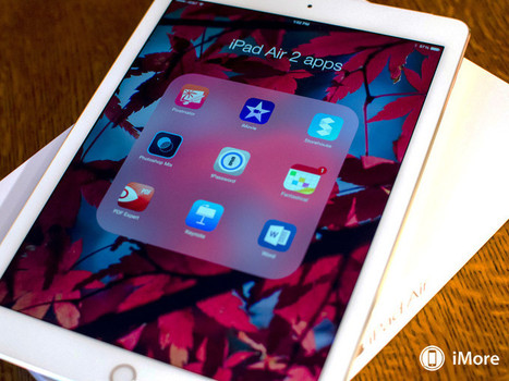 Great apps every iPad Air 2 owner should download right now! - iMore | 2016 (formerly LEC) | Scoop.it