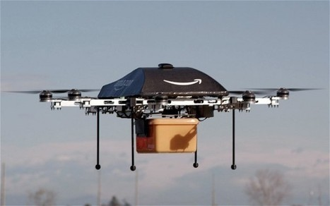 Have American regulators shot down UK's Amazon drone hopes? | Technology in Business Today | Scoop.it