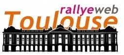 1er Rallye Web Toulouse le 22 juin 2013 | Toulouse networks | Scoop.it