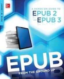 EPUB From the Ground Up: A Hands-On Guide to EPUB 2 and EPUB 3Join eBook, Free eBook Download | JoineBook | Epub for everybody | Scoop.it