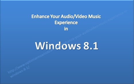 Enhance Your Audio/Video Music Experience in Windows 8.1 | All about Windows 8 | Scoop.it