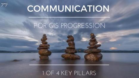 Communication for GIS Progression (1 of 4 Keys), by Toby Soto | Everything is related to everything else | Scoop.it