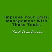 Free Technology for Teachers: Handle Your Email More Efficiently With These Tools | Technology Tips | Scoop.it