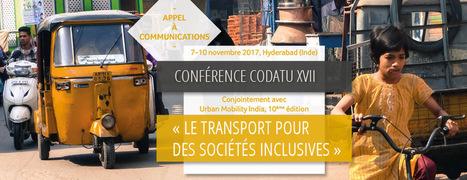 Appel à communications – Conférences CODATU XVII et UMI – Hyderabad, 7-10 Novembre 2017 | CODATU: Agir pour une mobilité soutenable dans les villes en développement | Ifsttar | Scoop.it