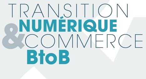 Etude : transition numérique dans le commerce inter-entreprises - FEVAD | Midenews Everywhere | Scoop.it