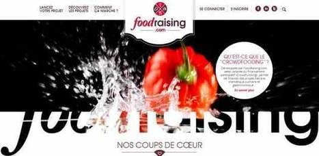 Foodraising : le développement du crowdfunding dans l'agroalimentaire - Agro Media | Feed Humanity | Scoop.it