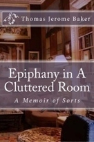 """Epiphany in A Cluttered Room"" by Thomas Jerome Baker 