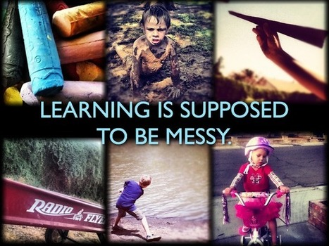 Messy Learning and Tidy Classrooms | Engagement Based Teaching and Learning | Scoop.it