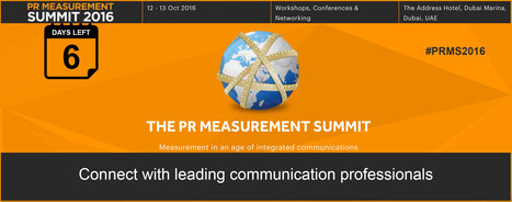 6 DAYS LEFT ~ The PR Measurement Summit 2016 - Dubai | PR Measurement Central | Scoop.it