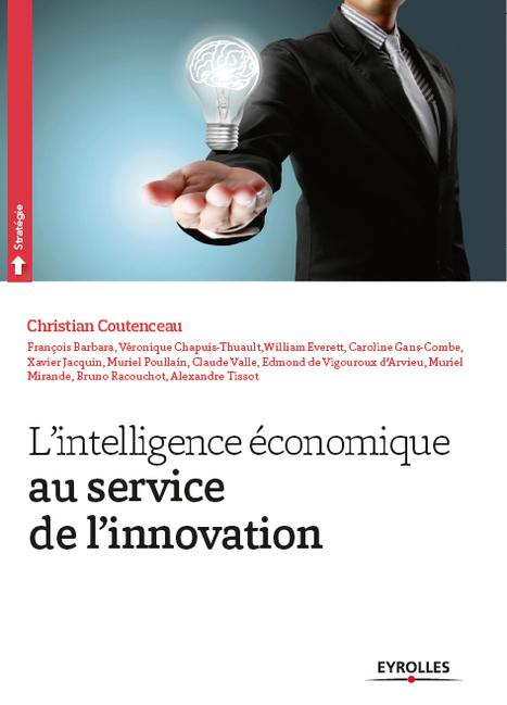 L'intelligence Economique au service de l'innovation - Christian Coutenceau   Weekly agenda of events for innovation - Paris - CR   Scoop.it