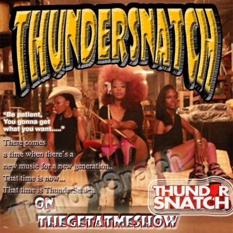 TheGetAtMeShow Ft ThunderSnatch.. #BePatientYoure GonnGetWhat YoureLookingFor..... | GetAtMe | Scoop.it
