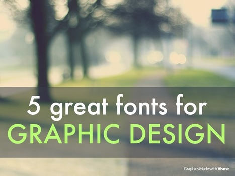 5 great fonts for graphic design | It's Your Business | Scoop.it